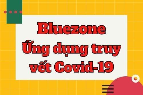 Bluezone Ung dung truy vet Covid 19
