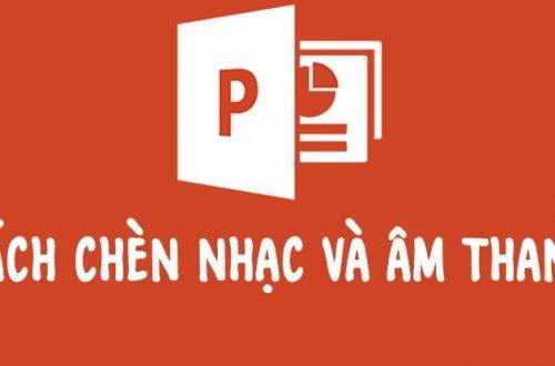 cach chen nhac am thanh vao powerpoint